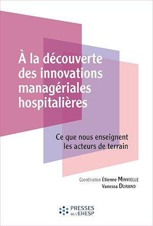 Téléchargez le livre :  A la découverte des innovations managériales hospitalières