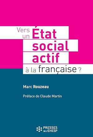 Téléchargez le livre :  Vers un Etat social actif à la française ?