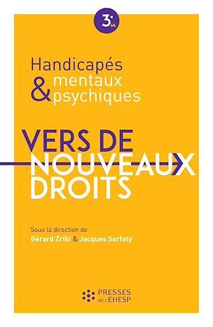 Téléchargez le livre :  Handicapés mentaux et psychiques - Vers de nouveaux droits - 3e édition