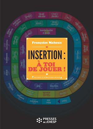 Téléchargez le livre :  Insertion : à toi de jouer !