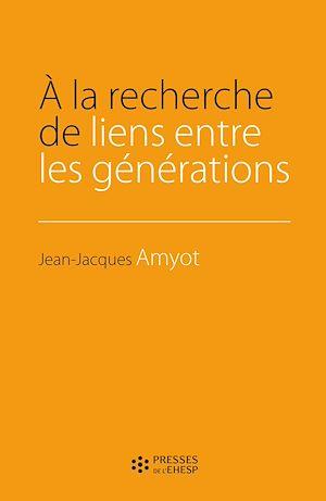 Téléchargez le livre :  A la recherche de lien entre les générations