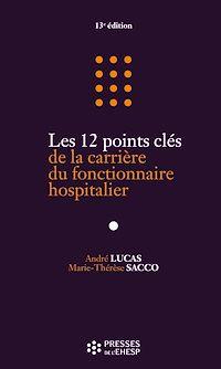 Télécharger le livre : Les 12 points clés de la carrière du fonctionnaire hospitalier - 13e édition