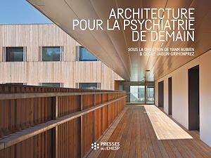 Téléchargez le livre :  Architecture pour la psychiatrie de demain