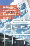 Téléchargez le livre numérique:  Confessions et convictions d'une directrice d'hôpital