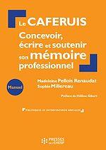 Télécharger le livre :  Le CAFERUIS : Concevoir, écrire et soutenir son mémoire professionnel
