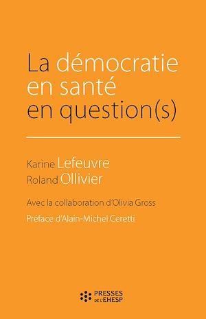 Téléchargez le livre :  La démocratie en santé en question(s)