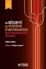 Télécharger le livre :  La sécurité du système d'information des établissements de santé - 2e édition