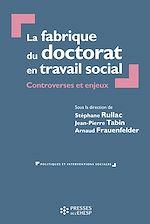 Télécharger le livre :  La fabrique du doctorat en travail social