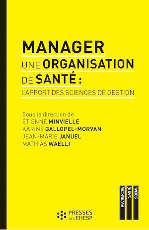 Téléchargez le livre :  Manager une organisation de santé : L'apport des sciences de gestion
