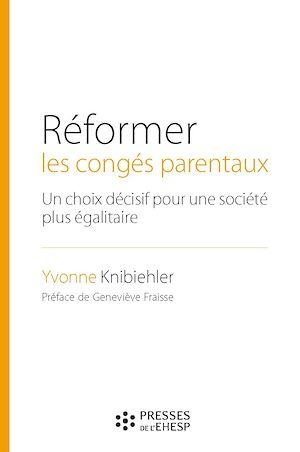 Téléchargez le livre :  Réformer les congés parentaux