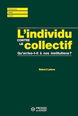 Téléchargez le livre :  L'individu contre le collectif