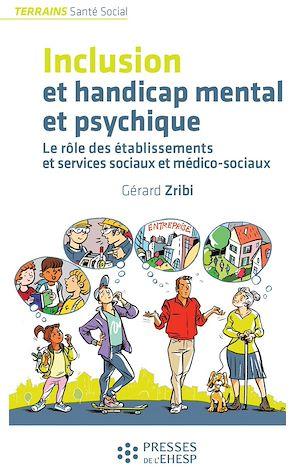 Téléchargez le livre :  Inclusion et handicap mental et psychique