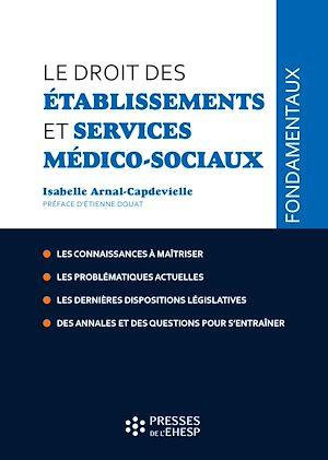 Téléchargez le livre :  Le droit des établissements et services médico-sociaux