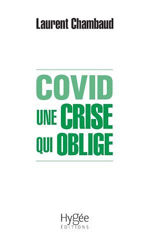 Téléchargez le livre :  COVID. Une crise qui oblige