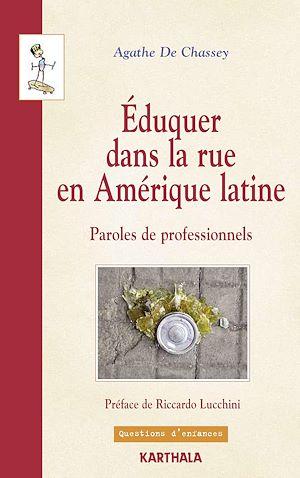 Téléchargez le livre :  Eduquer dans la rue en Amérique latine - Paroles de professionnels
