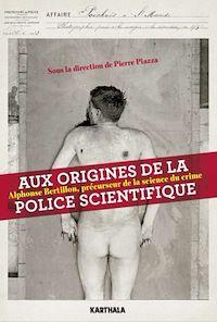 Télécharger le livre : Aux origines de la police scientifique