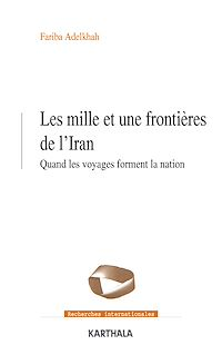 Télécharger le livre : Les mille et une frontières de l'Iran - Quand les voyages forment la nation
