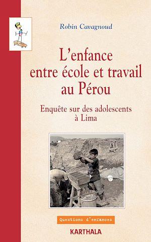 Téléchargez le livre :  L'enfance entre école et travail au Pérou