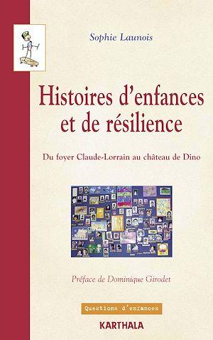 Téléchargez le livre :  Histoires d'enfances et de résilience - Du foyer Claude-Lorrain au château de Dino