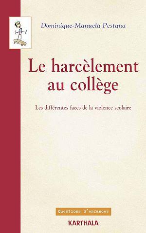 Téléchargez le livre :  Le harcèlement au collège - Les différentes faces de la violence scolaire