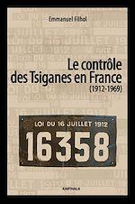Télécharger le livre :  Le contrôle des Tsiganes en France (1912-1969)