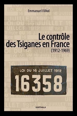 Téléchargez le livre :  Le contrôle des Tsiganes en France (1912-1969)