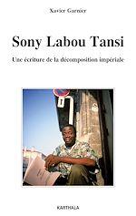 Télécharger le livre :  Sony Labou Tansi - Une écriture de la décomposition impériale