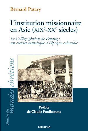Téléchargez le livre :  L'institution missionnaire en Asie (XIXe-XXe siècles)