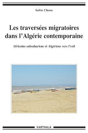 Téléchargez le livre :  Les traversées migratoires dans l'Algérie contemporaine - Africains subsahariens et Algériens vers l'exil