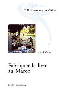 Télécharger le livre : Fabriquer le livre au Maroc