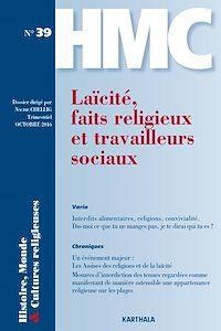 Télécharger le livre : Histoire, Monde et Cultures religieuses N°39 : Laïcité, faits religieux et travailleurs sociaux