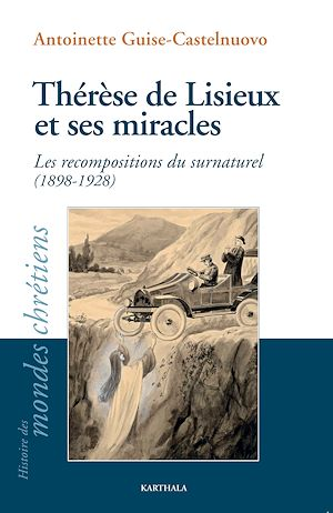 Téléchargez le livre :  Thérèse de Lisieux et ses miracles