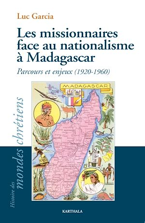 Téléchargez le livre :  Les missionnaires face au nationalisme à Madagascar