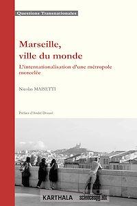 Télécharger le livre : Marseille, ville du monde