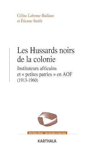 Téléchargez le livre :  Les hussards noirs de la colonie