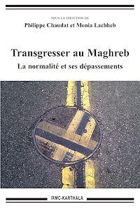 Télécharger le livre : Transgresser au Maghreb