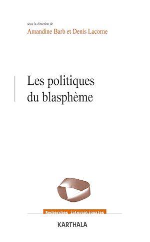 Téléchargez le livre :  Les politiques du blasphème