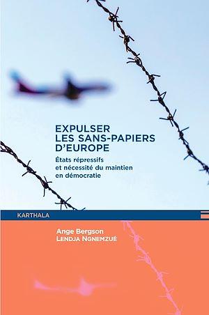 Téléchargez le livre :  Expulser les sans-papiers d'Europe
