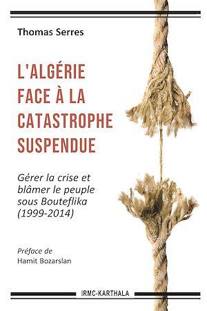 Téléchargez le livre :  L'Algérie face à la catastrophe suspendue