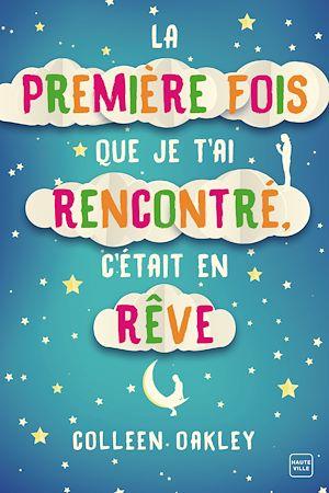 Téléchargez le livre :  La première fois que je t'ai rencontré, c'était en rêve