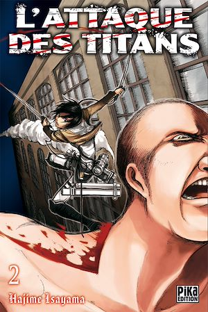 L'Attaque des Titans T02 | Isayama, Hajime. Auteur