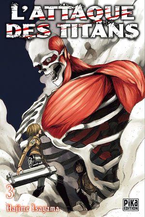 L'Attaque des Titans T03 | Isayama, Hajime. Auteur