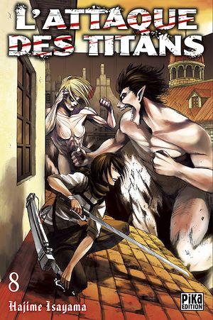 L'Attaque des Titans T08 | Isayama, Hajime. Auteur