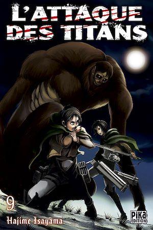 L'Attaque des Titans T09 | Isayama, Hajime. Auteur