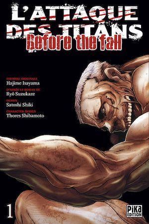 Téléchargez le livre :  L'Attaque des Titans - Before the Fall T01