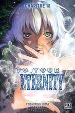 Télécharger cet ebook : To Your Eternity Chapitre 18