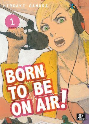 Téléchargez le livre :  Born to be on air! T01