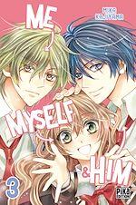 Télécharger cet ebook : Me, Myself & Him T03
