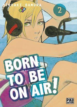Téléchargez le livre :  Born to be on air! T02
