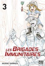 Télécharger le livre :  Les brigades immunitaires T03